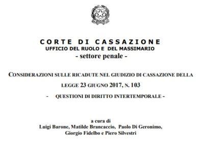 Riforma del processo penale: considerazioni sulle ricadute nel giudizio di Cassazione. Questioni di diritto intertemporale.