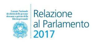 Il Garante Nazionale dei diritti delle persone detenute o private della libertà personale: la Relazione al Parlamento.