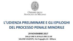 L'udienza preliminare e gli epiloghi del processo penale minorile (Milano, 29 novembre 2017)