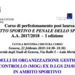 I modelli di organizzazione gestione e controllo (MOG) ex D. lgs. 231/01 in ambito sportivo – Genova, 22 febbraio 2018