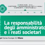 La responsabilità degli amministratori e i reati societari – Milano, 28 febbraio 2018