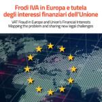 Frodi IVA in Europa e tutela degli interessi finanziari dell'Unione (Roma, 14-15 maggio 2018)