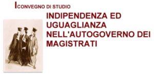 Indipendenza ed uguaglianza nell'autogoverno dei magistrati(Roma, 21 settembre 2018)