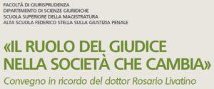 Il ruolo del giudice nella società che cambia. Convegno in ricordo del dottor Rosario Livatino. (Milano, 12 marzo 2019)