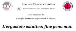 L'ergastolo ostativo: fine pena mai (Vicenza, 21 marzo 2019)