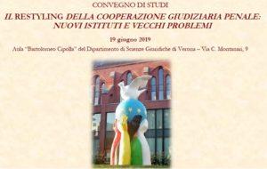 Il restyling della cooperazione giudiziaria penale: nuovi istituti e vecchi problemi (Verona, 19 giugno 2019)
