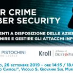 Cyber crime e cyber security. Gli strumenti a disposizione delle aziende per prevenire e gestire gli attacchi informatici (Milano, 26 settembre 2019)