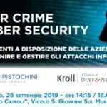 Cyber crime e cyber security. Gli strumenti a disposizione delle aziende per prevenire e gestire gli attacchi informatici (Milano, 26 settembre 2019)