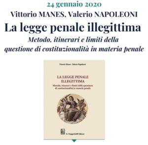 La legge penale illegittima. Metodo, itinerari e limiti della questione di costituzionalità in materia penale (Milano, 24 gennaio 2020)