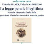 La legge penale illegittima. Metodo, itinerari e limiti della questione di costituzionalità in materia penale (Milano, 11 dicembre 2019)