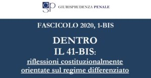 """Introduzione al fascicolo """"Dentro il 41-bis: riflessioni costituzionalmente orientate sul regime differenziato"""""""