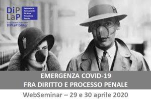 Emergenza Covid-19: fra diritto e processo penale (webseminar, 29-30 aprile 2020)