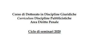 Ciclo di seminari 2020 del corso di Dottorato in Discipline Giuridiche (curriculum Discipline Pubblicistiche, area Diritto Penale) dell'Università Roma Tre