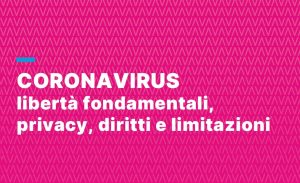 Coronavirus: libertà fondamentali, privacy, diritti e limitazioni (21 aprile 2020).