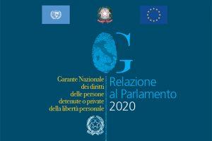 La Relazione al Parlamento 2020 del Garante Nazionale dei diritti delle persone detenute o private della libertà personale