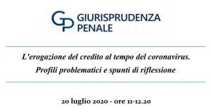 L'erogazione del credito al tempo del coronavirus. Profili problematici e spunti di riflessione (20 luglio 2020)