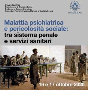 Malattia psichiatrica e pericolosità sociale: tra sistema penale e servizi sanitari (16-17 Ottobre 2020)