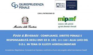 Food and beverage: compliance, diritto penale e responsabilità degli enti ex D. Lgs. 231/2001 alla luce del DDL in tema di illeciti agroalimentari (webinar – 5 marzo 2021)