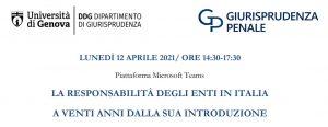 La responsabilità degli enti in Italia a 20 anni dalla sua introduzione (Webinar – Università di Genova – 12 aprile 2021)