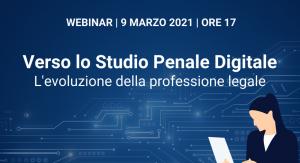 Verso lo Studio Penale Digitale. L'evoluzione della professione legale (webinar, 9 marzo 2021)
