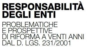 Responsabilità degli enti: problematiche e prospettive di riforma a venti anni dal D. Lgs. 231/2001 (Webinar – Università di Udine – 26 marzo 2021)