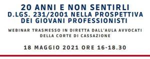 20 anni e non sentirli. Il D. Lgs. 231/2001 nella prospettiva dei giovani professionisti (18 maggio 2021)