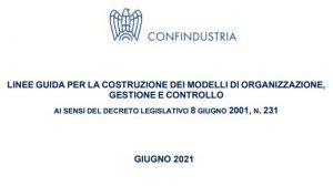 Responsabilità degli enti ex D. Lgs. 231/2001: le nuove linee guida di Confindustria (2021) per la costruzione dei Modelli di Organizzazione, Gestione e Controllo