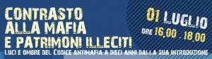 Contrasto alla mafia e patrimoni illeciti. Luci e ombre del Codice Antimafia a dieci anni dalla sua introduzione (01.07.2021)