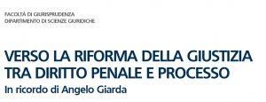 Verso la riforma della giustizia tra diritto penale e processo. In ricordo di Angelo Giarda (29 ottobre 2021)